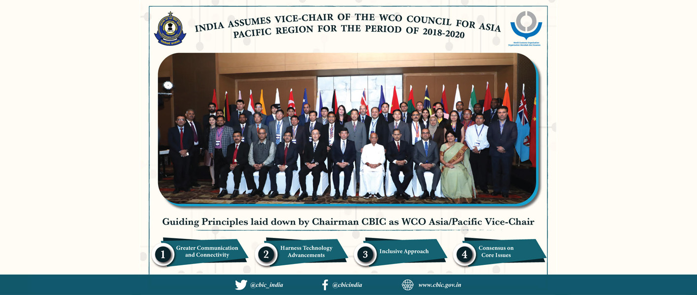 India Assumes Vice-Chair of the WCO council for Asia Pacific Region for the period of 2018-2020